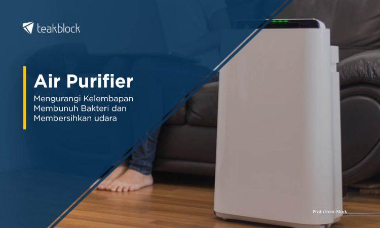 Air Purifier Mengurangi Kelembapan Dan Membunuh Bakteri
